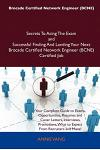 Brocade Certified Network Engineer (Bcne) Secrets to Acing the Exam and Successful Finding and Landing Your Next Brocade Certified Network Engineer (B