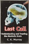 Last Call: Understanding and Treating the Alcoholic Brain