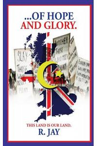 ... of Hope and Glory
