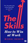The Skills : How to Win at Work