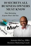 10 Secrets All Business Owners Must Know...That Marketing Experts Won't Tell You