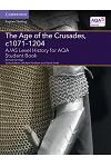 A/AS Level History for AQA The Age of the Crusades, c1071-1204