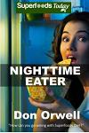Nighttime Eater: How to manage Nighttime Eating and Binge Eating Disorders with Quick & Easy Whole Foods Low Cholesterol Gluten Free Su