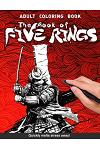 Book of five rings Adults Coloring Book: Miyamoto Musashi's classic samurai warrior bushido Go Rin no Sho for adults relaxation art large creativity g