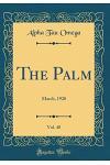 The Palm, Vol. 40: March, 1920 (Classic Reprint)