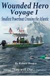 Wounded Hero Voyage I: Smallest Powerboat Crossing the Atlantic