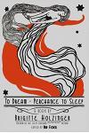 To Dream - Perchance to Sleep