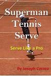 Superman Tennis Serve: Serve Like a Pro