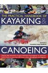 The Practical Handbook of Kayaking & Canoeing: Step-By-Step Instruction in Every Technique, from Beginner to Advanced Levels, Shown in More Than 600 A