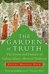 The Garden of Truth: The Vision and Promise of Sufism, Islam's Mystical Tradition