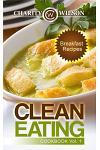 Clean Eating Cookbook: Vol. 1 Breakfast Recipes