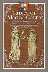 Ladies of Magna Carta: Women of Influence in Thirteenth Century England