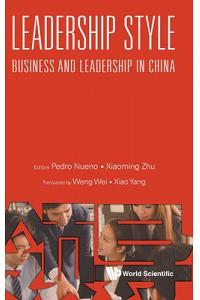Leadership Style: Business and Leadership in China