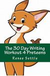 The 30 Day Writing Workout 4 Preteens Green: using the 12 Minutes A Day method