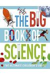 The Big Book of Science : The Ultimate Children's Guide