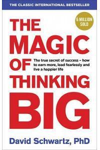 The Magic of Thinking Big :