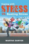 Coping with Stress vs. Beating Stress: Have a Stress Free Life and Achieve Inner Peace