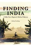 Finding India: A Fifty Year Magical, Medical Odyssey