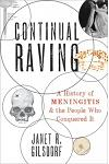 Continual Raving: A History of Meningitis and the People Who Conquered It