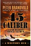 .45 Caliber: A Western Duo