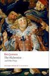 The Alchemist and Other Plays: Volpone, or the Fox; Epicene, or the Silent Woman; The Alchemist; Bartholomew Fair
