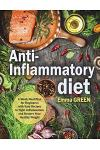 Anti-Inflammatory Diet: 4-Week Meal Plan for Beginners with Easy Recipes to Fight Inflammation and Restore Your Healthy Weight. (Anti-Inflamma