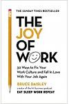 The Joy of Work : The No.1 Sunday Times Business Bestseller - 30 Ways to Fix Your Work Culture and Fall in Love with Y
