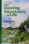 The Dazzling Uncertainty of Life