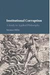 Institutional Corruption: A Study in Applied Philosophy