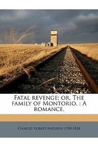 Fatal Revenge; Or, the Family of Montorio.: A Romance. Volume 2