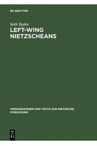 Left-Wing Nietzscheans: The Politics of German Expressionism 1910-1920