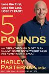5 Pounds: The Breakthrough 5-Day Plan to Jump-Start Rapid Weight Loss (and Never Gain It Back!)