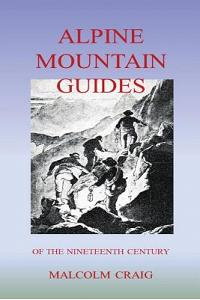 Alpine Mountain Guides: Of the Nineteenth Century