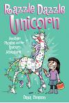 Razzle Dazzle Unicorn (Phoebe and Her Unicorn Series Book 4), Volume 4: Another Phoebe and Her Unicorn Adventure