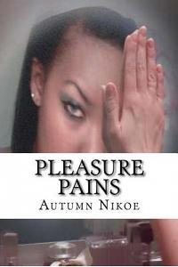 Pleasure Pains