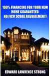 100% Financing for Your New Home Guaranteed. No Fico Score Requirement!