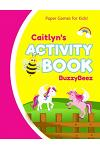 Caitlyn's Activity Book: Unicorn 100 + Fun Activities - Ready to Play Paper Games + Blank Storybook & Sketchbook Pages for Kids - Hangman, Tic