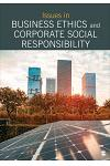 Issues in Business Ethics and Corporate Social Responsibility: Selections from Sage Business Researcher