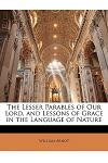 The Lesser Parables of Our Lord, and Lessons of Grace in the Language of Nature