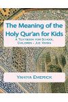 The Meaning of the Holy Qur'an for Kids: A Textbook for School Children - Juz 'amma