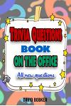 Trivia Questions Book On The Office: All new questions