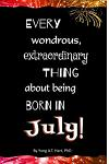 Every Wondrous, Extraordinary Thing about Being Born in July!: Blank Journal and Gag Birthday Gift