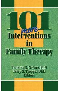 101 More Interventions in Family Therapy