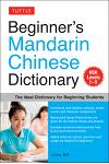 Beginner's Mandarin Chinese Dictionary: The Ideal Dictionary for Beginning Students [hsk Levels 1-5, Fully Romanized]