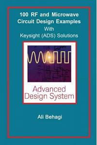 100 RF and Microwave Circuit Design: with Keysight (ADS) Solutions