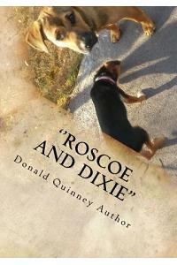 ''Roscoe and Dixie'': The Lost, The Journey, and the way home.