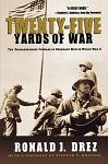 Twenty-Five Yards of War: The Extraordinary Courage of Ordinary Men in World War II