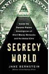 Secrecy World: Inside the Panama Papers Investigation of Illicit Money Networks and the Global Elite