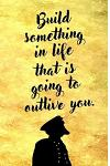 Build Something in Life That Is Going to Outlive You: Blank Journal and Inspirational Gift