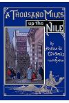 A Thousand Miles Up the Nile: Fully Illustrated Second Edition